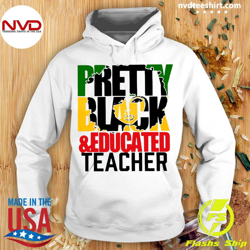 Funny Pretty Black And Educated Teacher Shirt