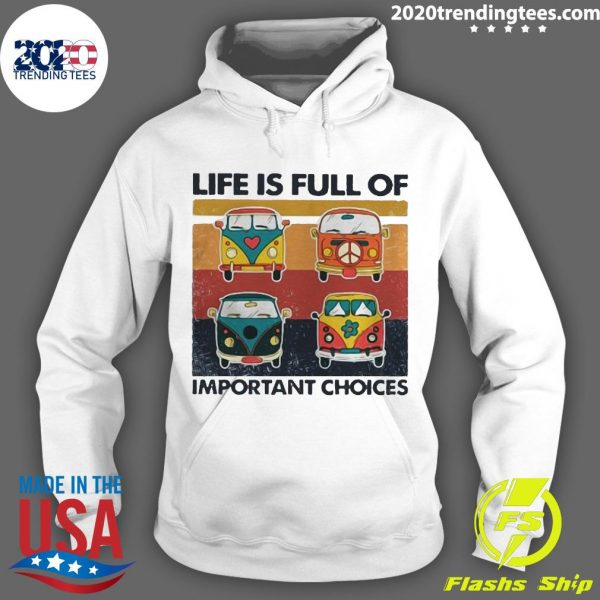 Hippie Bus Life Is Full Of Important Choices VintageShirt