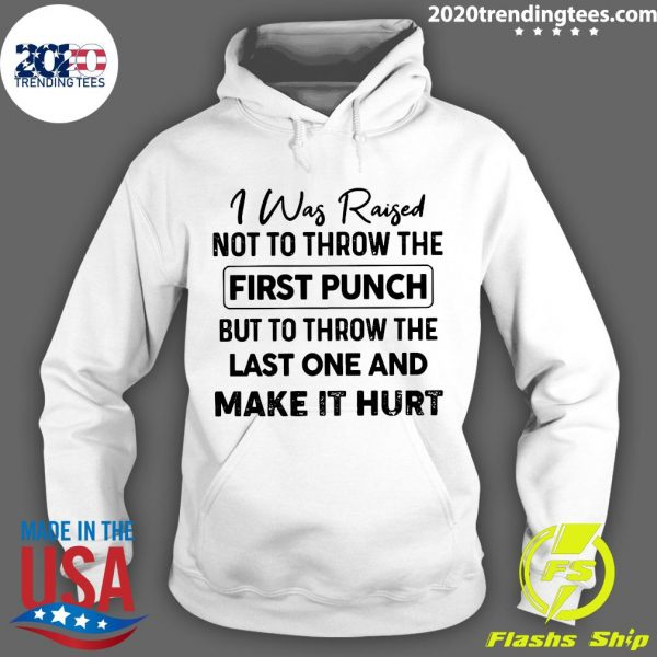 I Was Raised Not To Throw The First PunchShirt