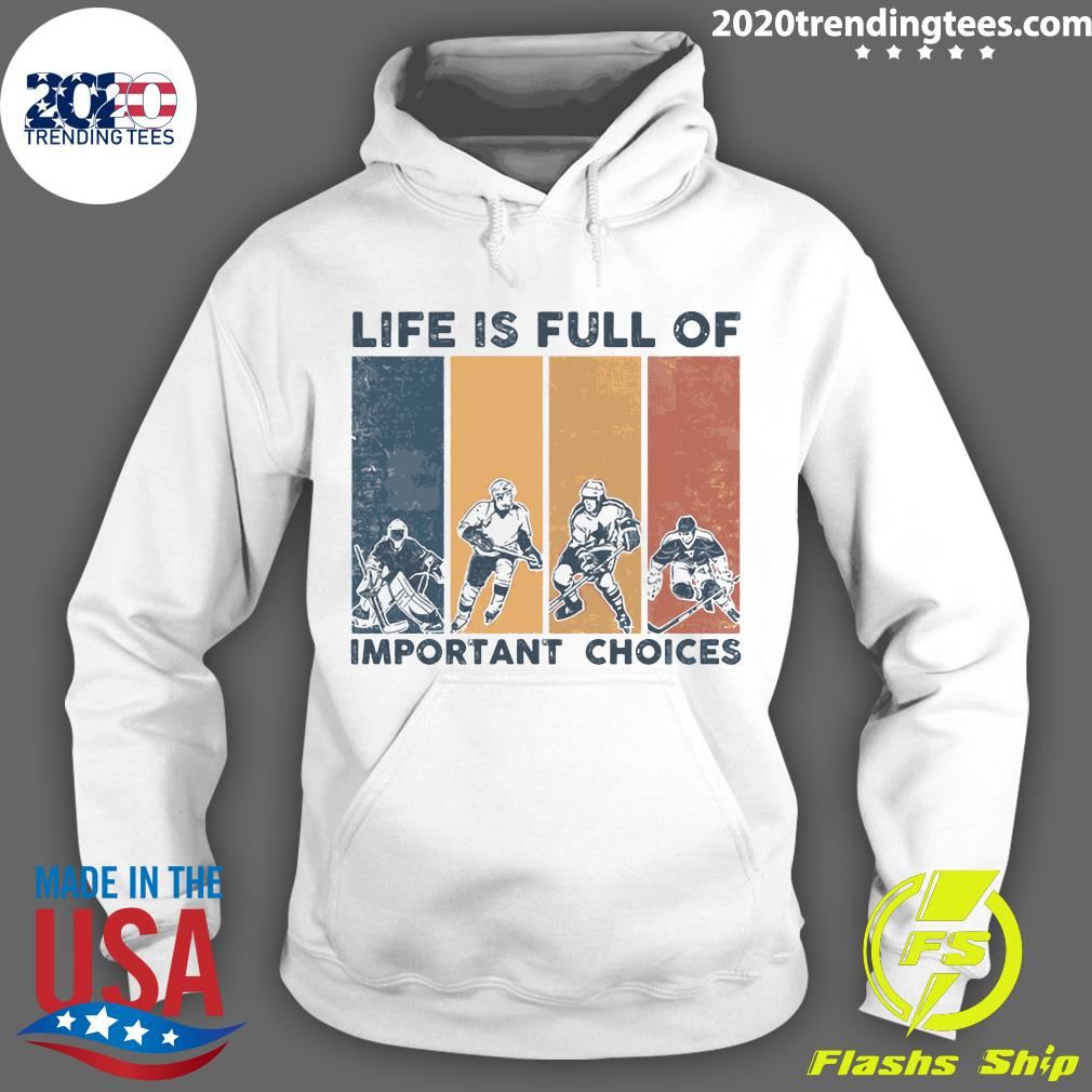 Life Is Full Of Important ChoicesShirt