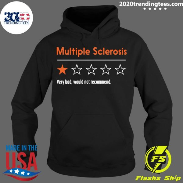 Multiple Sclerosis Very Bad Would Not Recommend Funny Shirt
