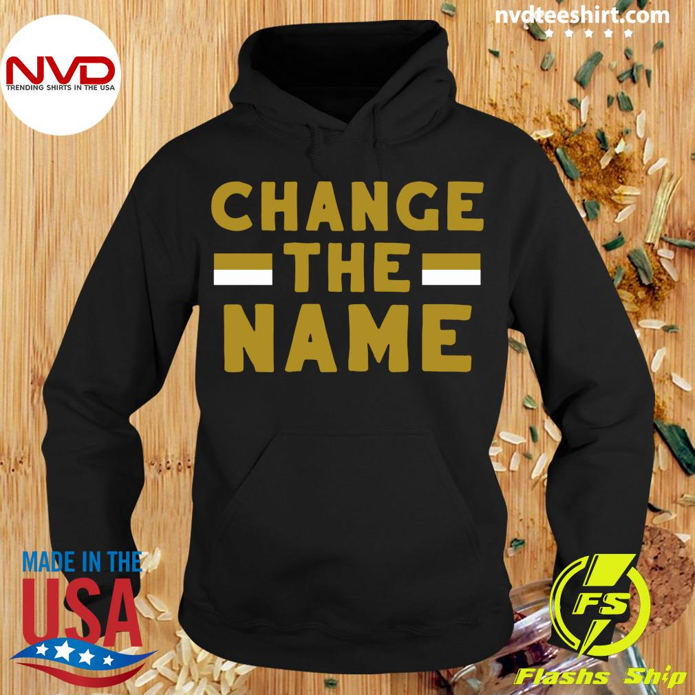 Official Change The Name Shirt