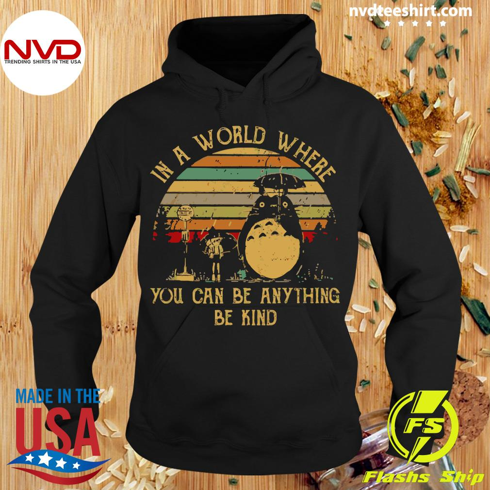 Vintage In A World Where You Can Be Anything Be Kind TotoroShirt