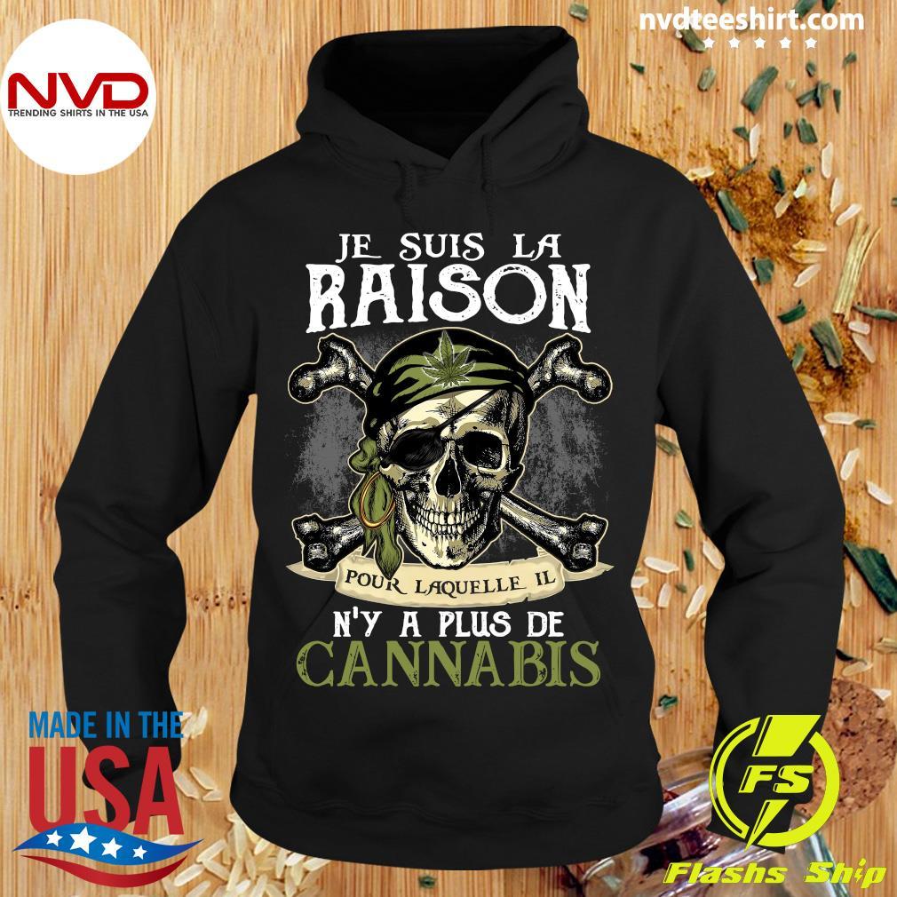 Skull Je Suis La Raison Pour Laquelle Il N'y A Plus De CannabisShirt