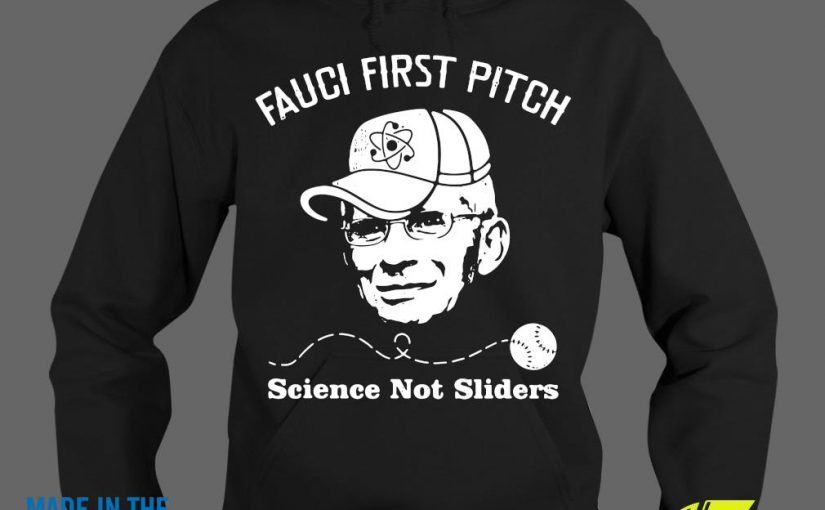 Dr. Fauci First Pitch Science Not SlidersShirt