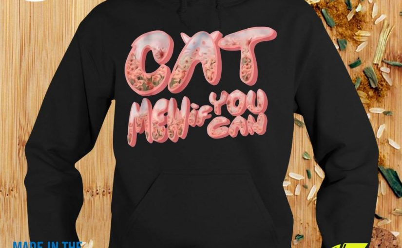 Funny Cat Men If You Can Shirt