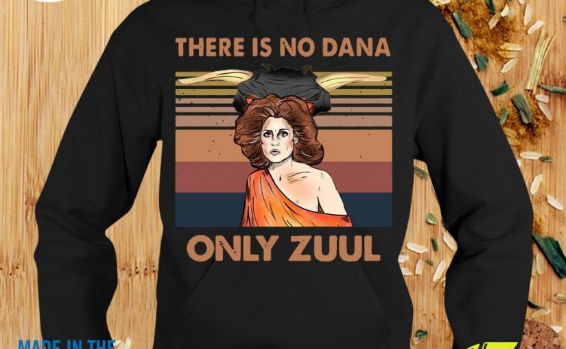 Official There Is No Dana Only Zuul Vintage Retro Shirt