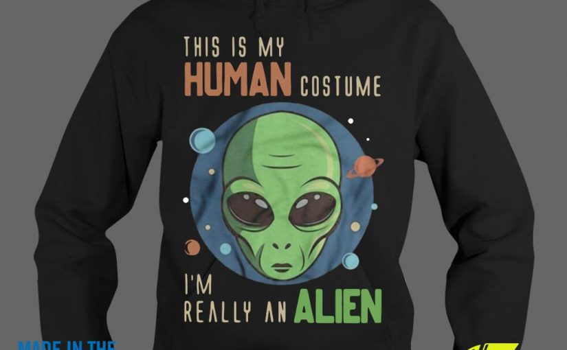 This Is My Human Costume I'm Really An AlienShirt